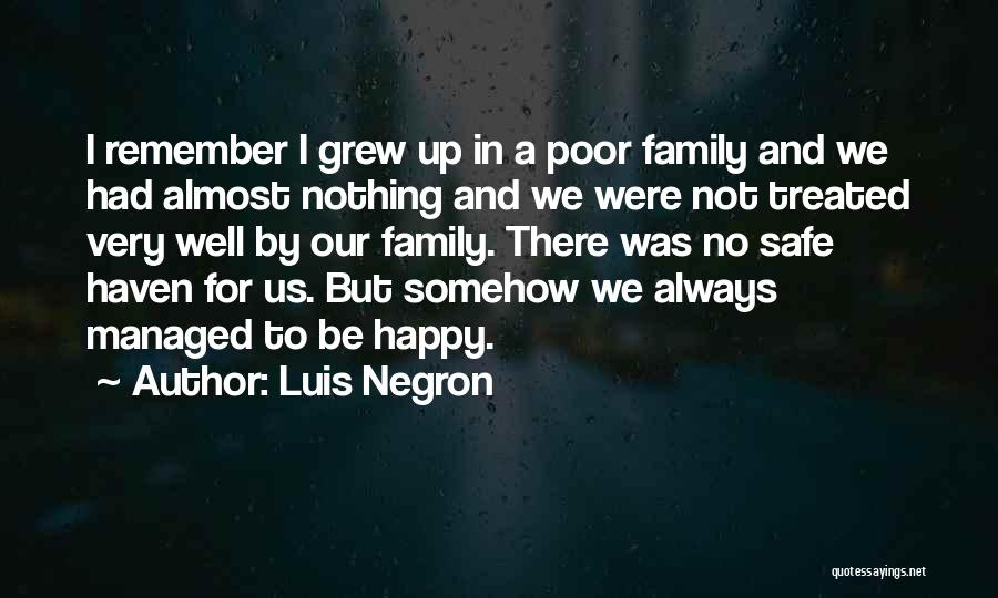 Always Be There For Family Quotes By Luis Negron