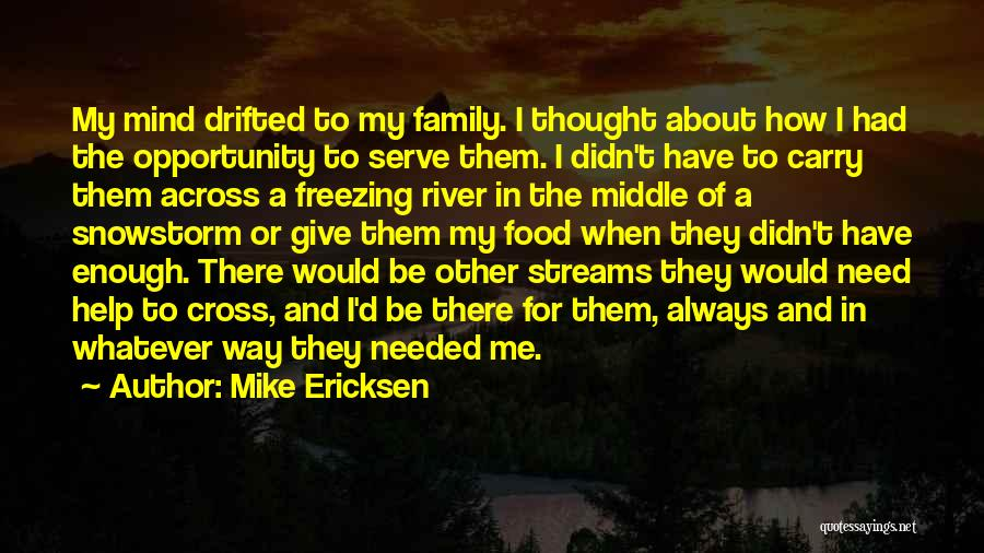 Always Be There For Family Quotes By Mike Ericksen