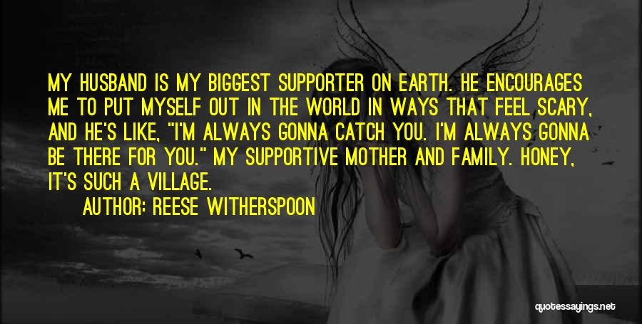 Always Be There For Family Quotes By Reese Witherspoon