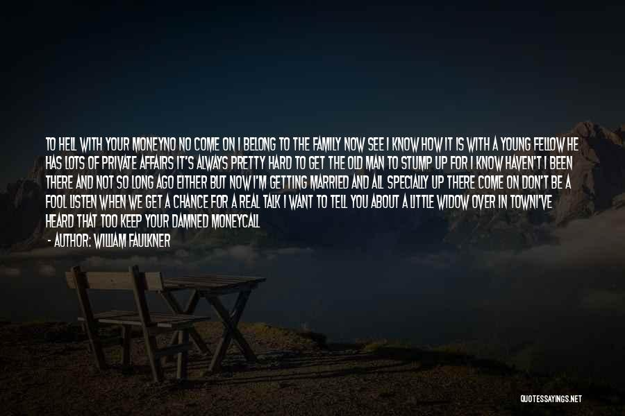 Always Be There For Family Quotes By William Faulkner