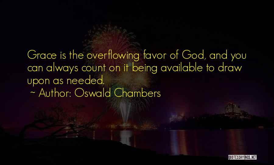 Always Being Available Quotes By Oswald Chambers