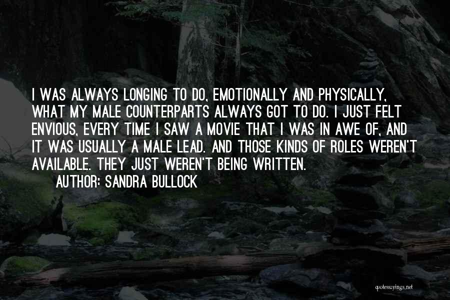 Always Being Available Quotes By Sandra Bullock