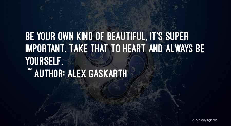 Always Being Kind Quotes By Alex Gaskarth
