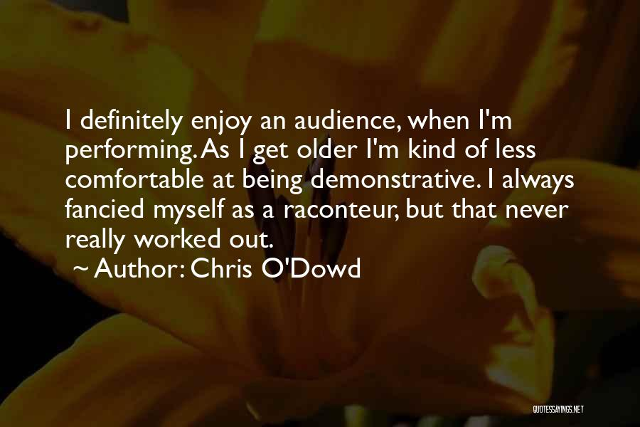 Always Being Kind Quotes By Chris O'Dowd