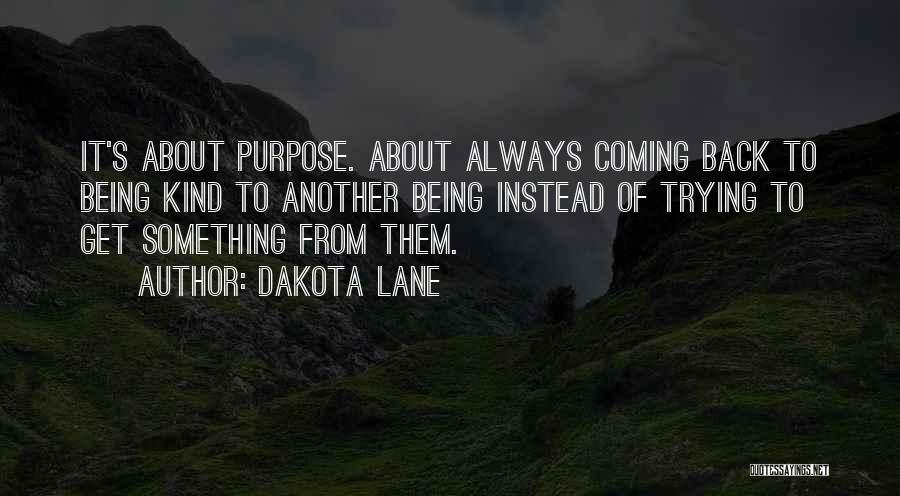 Always Being Kind Quotes By Dakota Lane