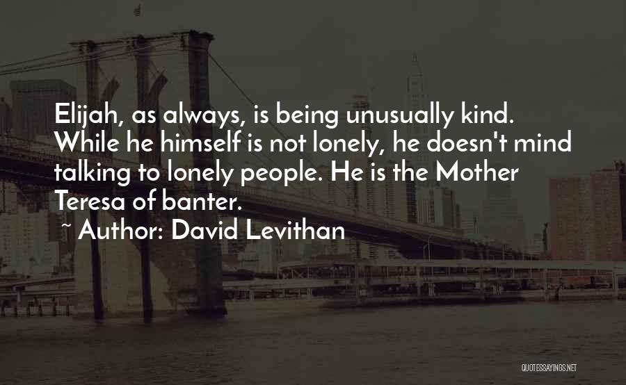 Always Being Kind Quotes By David Levithan