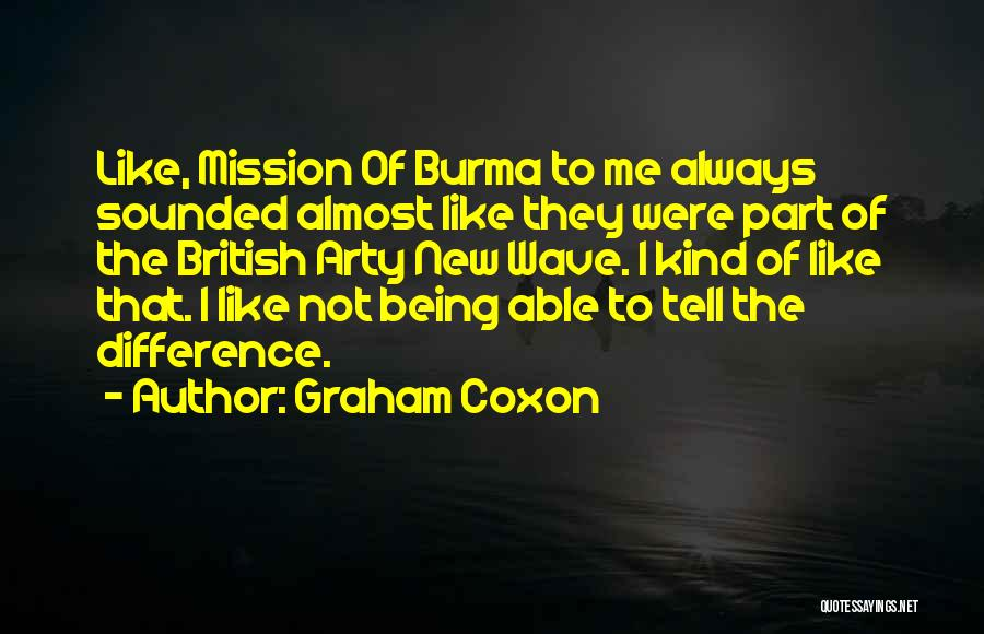 Always Being Kind Quotes By Graham Coxon