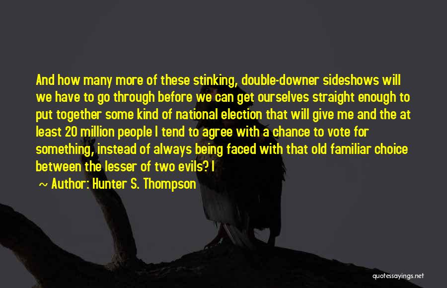 Always Being Kind Quotes By Hunter S. Thompson
