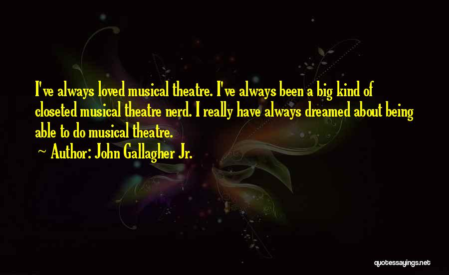 Always Being Kind Quotes By John Gallagher Jr.