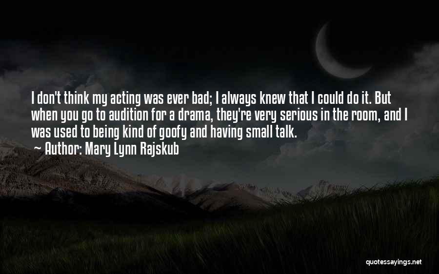 Always Being Kind Quotes By Mary Lynn Rajskub