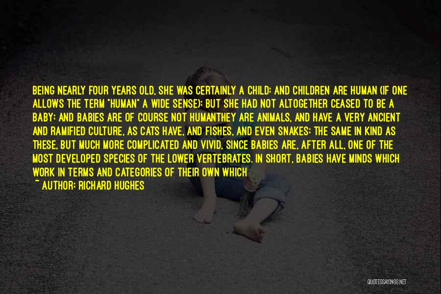 Always Being Kind Quotes By Richard Hughes