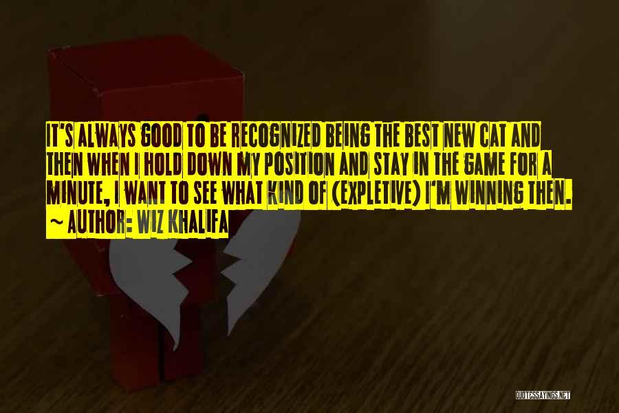 Always Being Kind Quotes By Wiz Khalifa