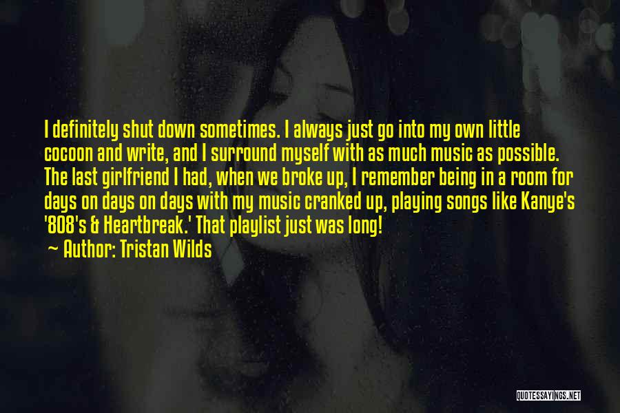 Always Being There For Your Girlfriend Quotes By Tristan Wilds