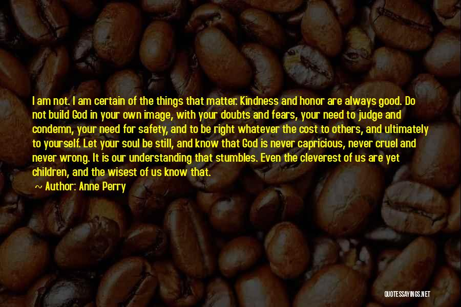 Always Do Good To Others Quotes By Anne Perry
