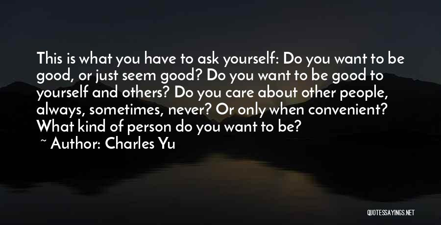 Always Do Good To Others Quotes By Charles Yu