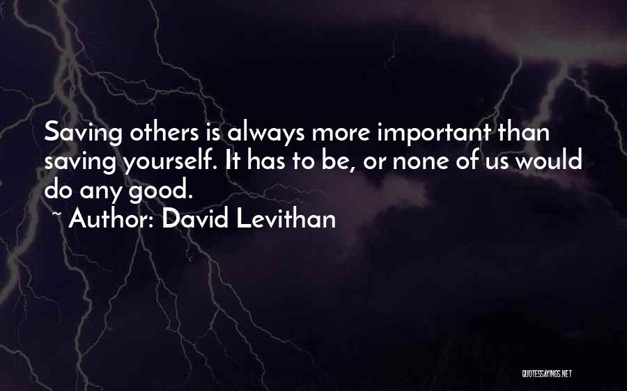 Always Do Good To Others Quotes By David Levithan