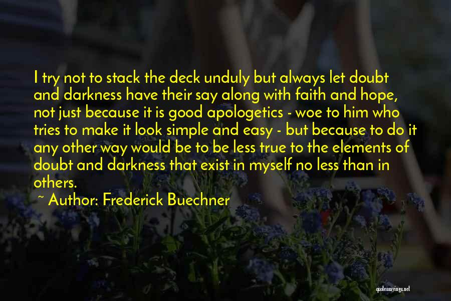 Always Do Good To Others Quotes By Frederick Buechner