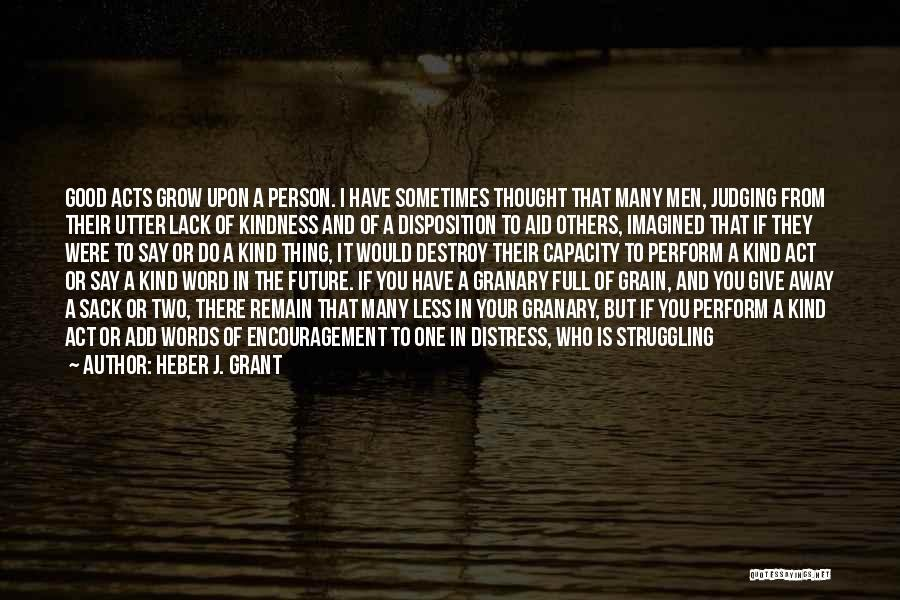Always Do Good To Others Quotes By Heber J. Grant