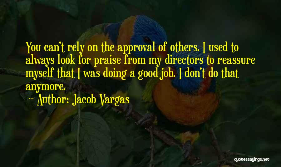 Always Do Good To Others Quotes By Jacob Vargas