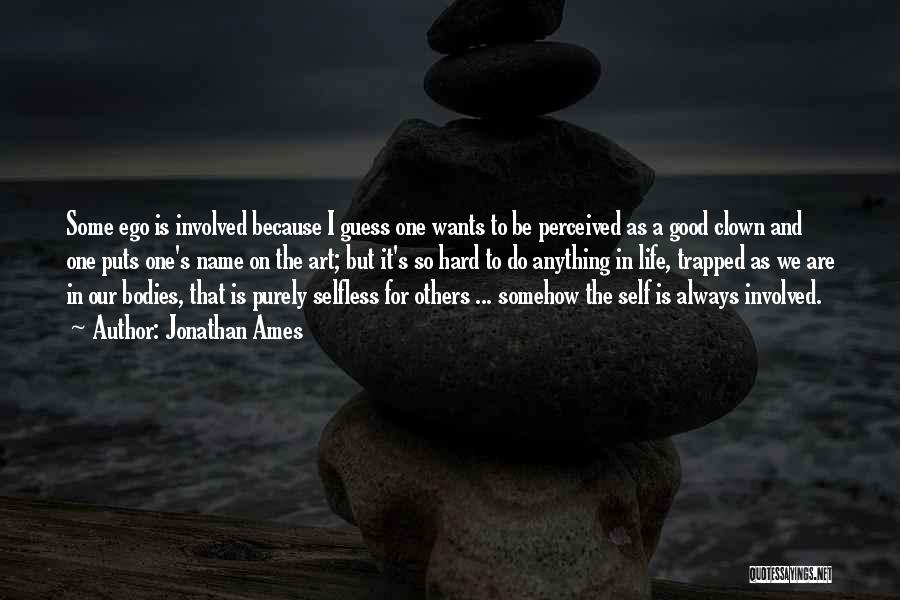 Always Do Good To Others Quotes By Jonathan Ames