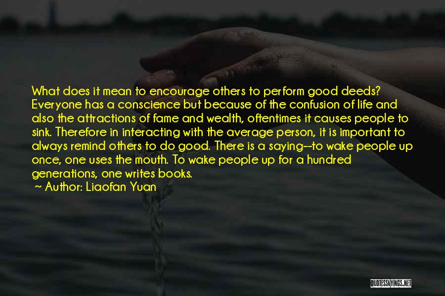 Always Do Good To Others Quotes By Liaofan Yuan