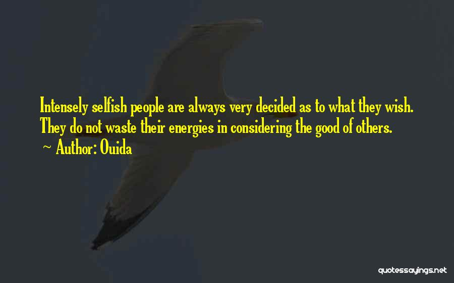 Always Do Good To Others Quotes By Ouida