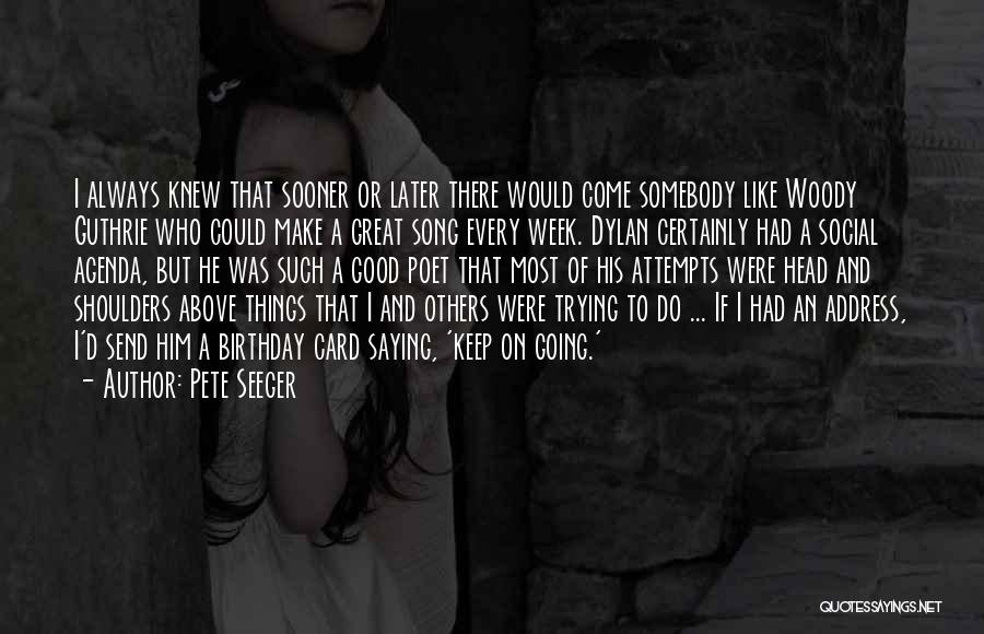 Always Do Good To Others Quotes By Pete Seeger