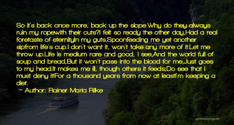 Always Do Good To Others Quotes By Rainer Maria Rilke