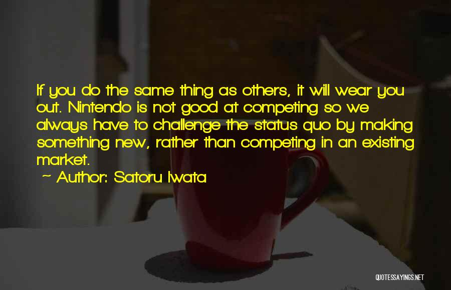 Always Do Good To Others Quotes By Satoru Iwata
