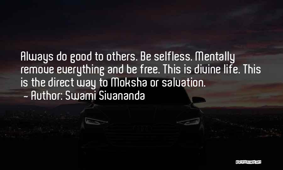 Always Do Good To Others Quotes By Swami Sivananda