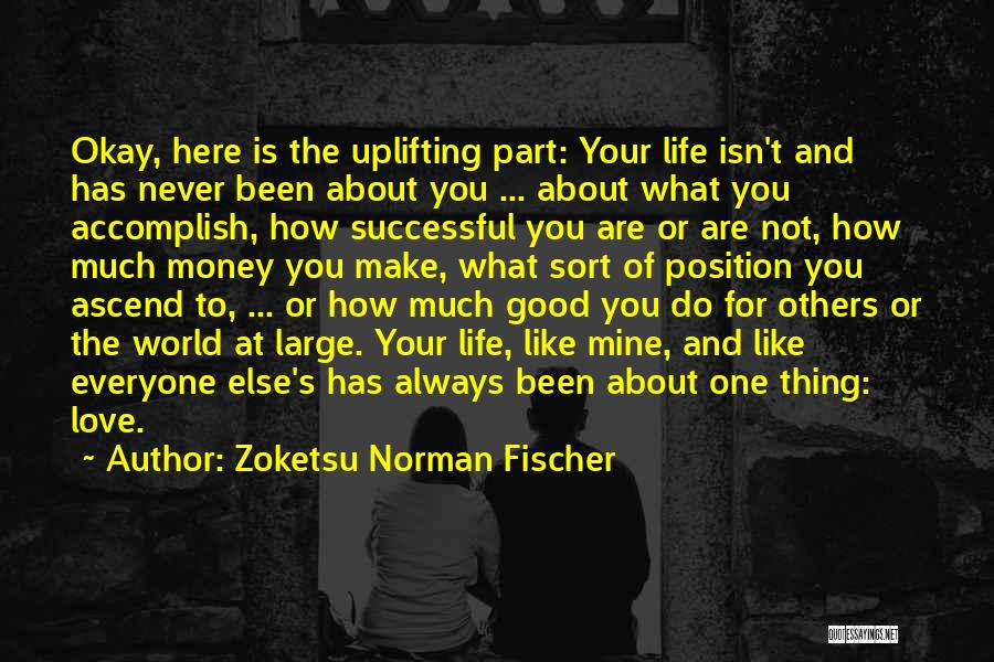 Always Do Good To Others Quotes By Zoketsu Norman Fischer