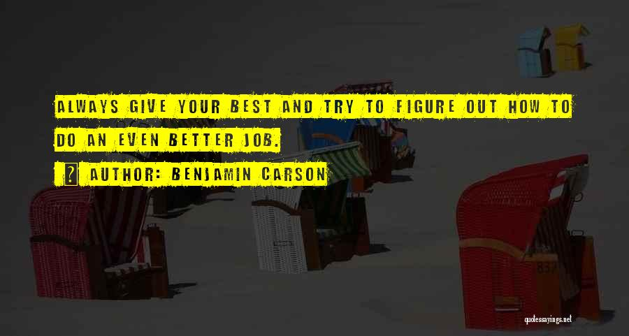 Always Do Your Best Quotes By Benjamin Carson
