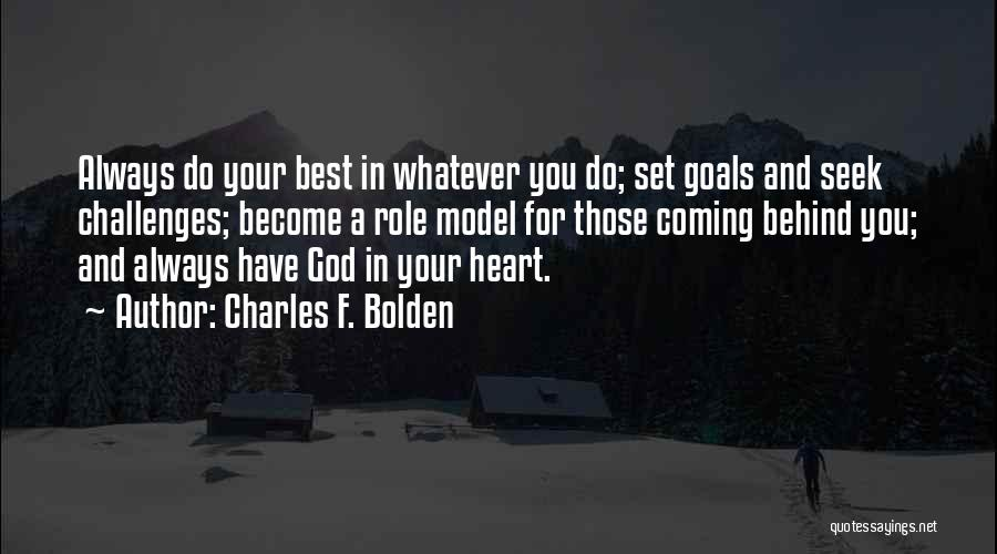Always Do Your Best Quotes By Charles F. Bolden