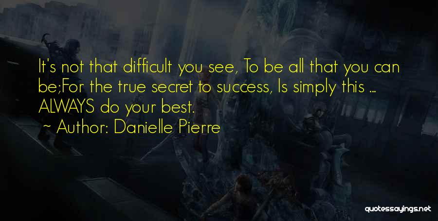 Always Do Your Best Quotes By Danielle Pierre