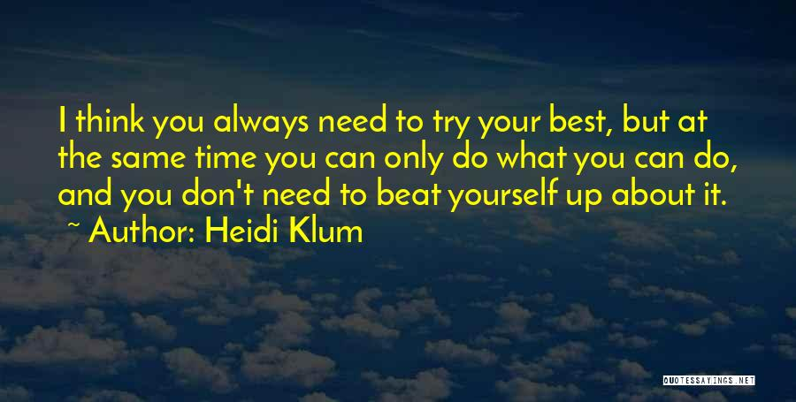 Always Do Your Best Quotes By Heidi Klum