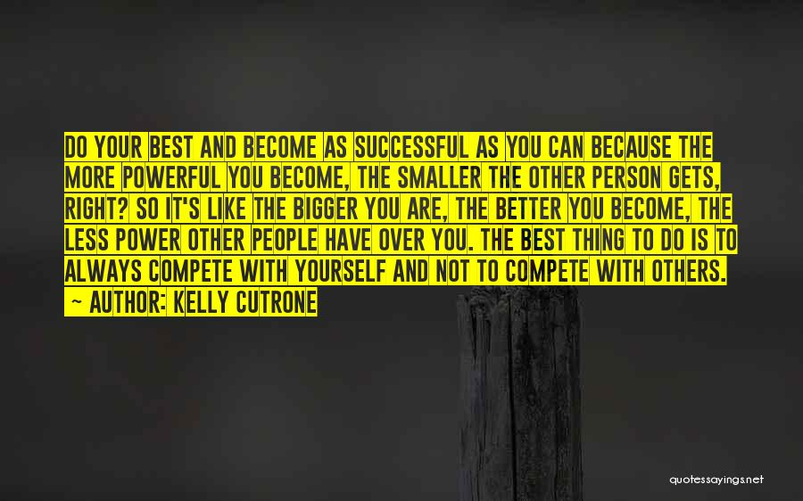 Always Do Your Best Quotes By Kelly Cutrone