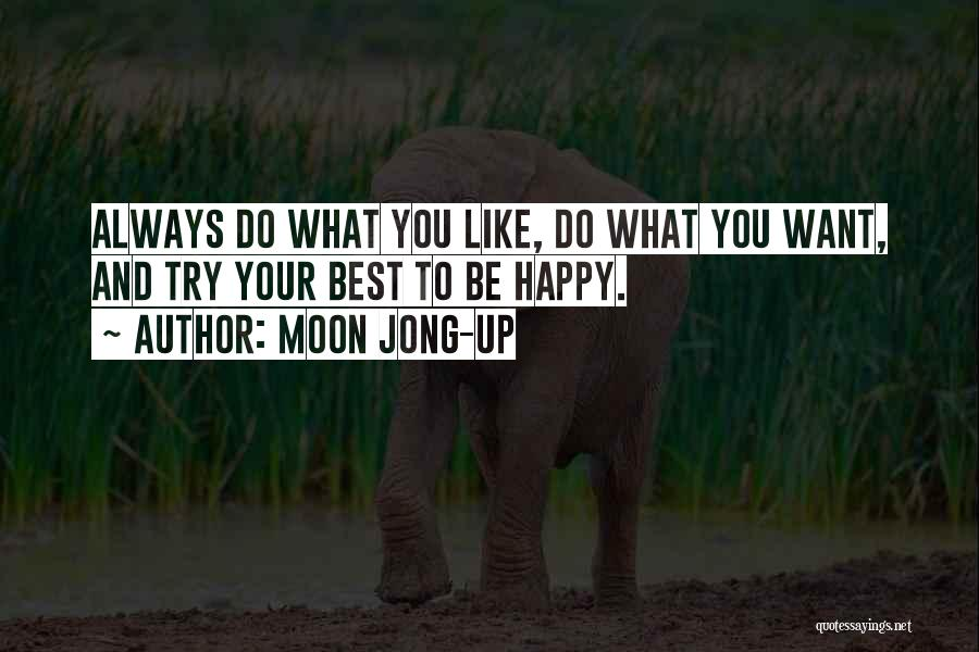 Always Do Your Best Quotes By Moon Jong-up