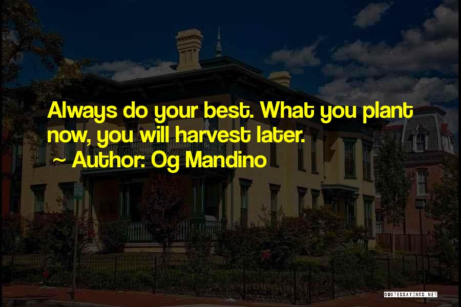 Always Do Your Best Quotes By Og Mandino
