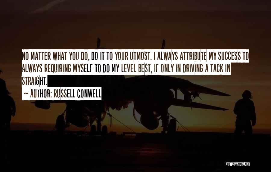 Always Do Your Best Quotes By Russell Conwell