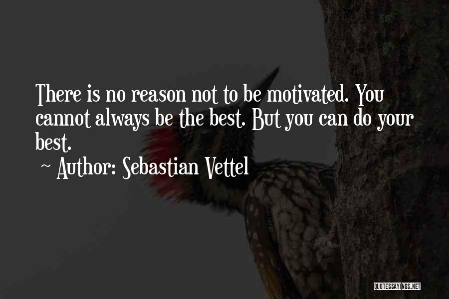 Always Do Your Best Quotes By Sebastian Vettel