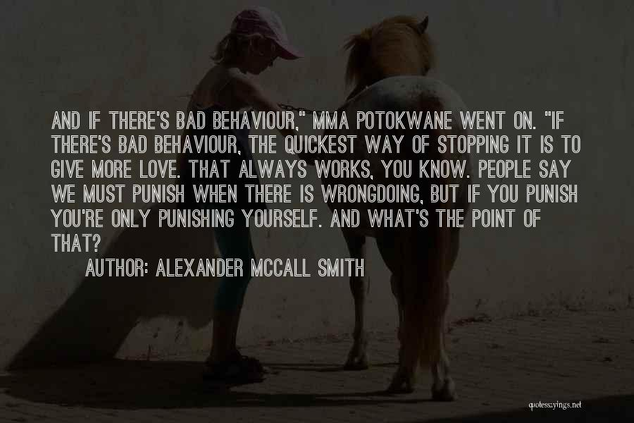 Always Give More Quotes By Alexander McCall Smith
