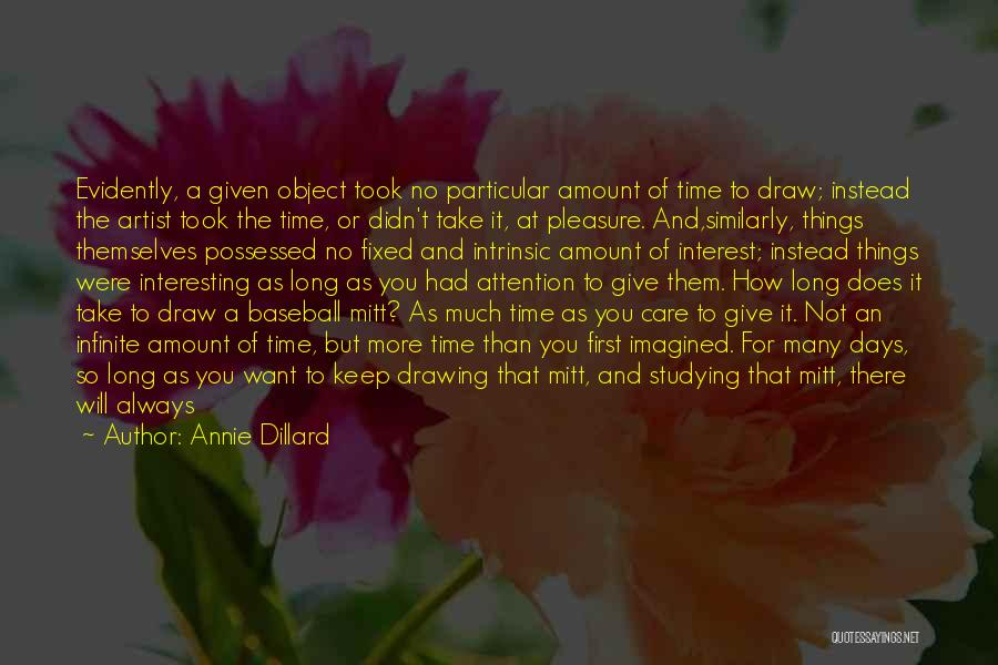 Always Give More Quotes By Annie Dillard
