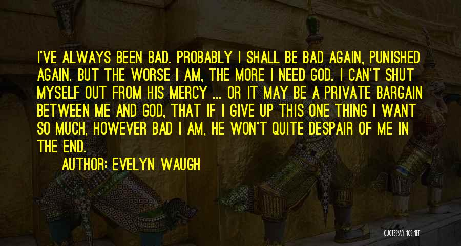 Always Give More Quotes By Evelyn Waugh