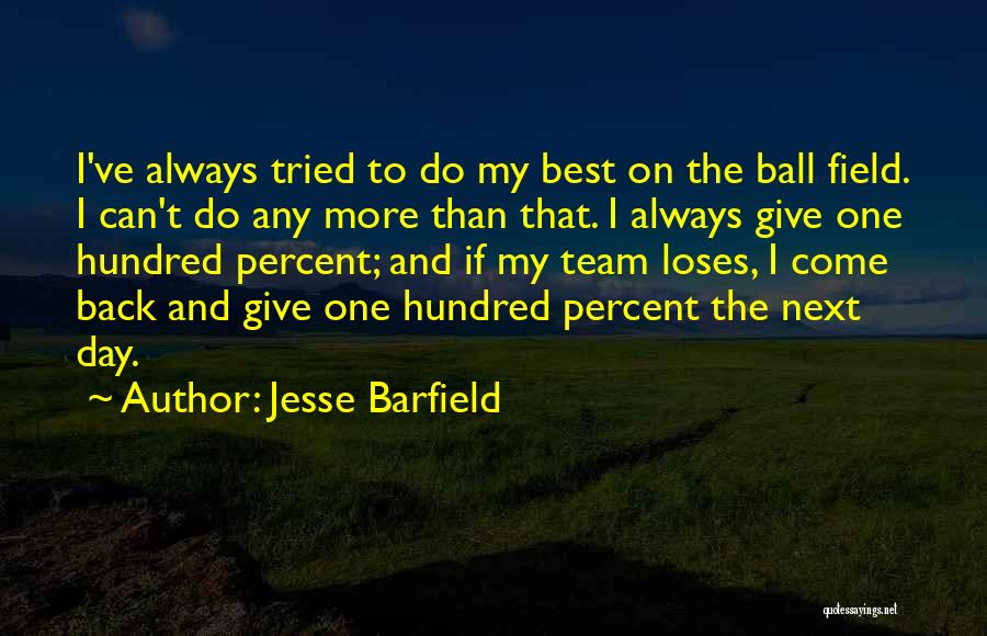 Always Give More Quotes By Jesse Barfield