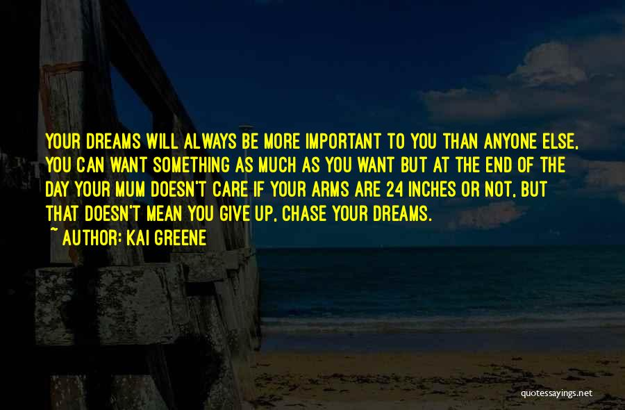 Always Give More Quotes By Kai Greene