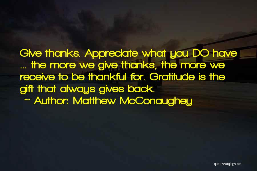 Always Give More Quotes By Matthew McConaughey