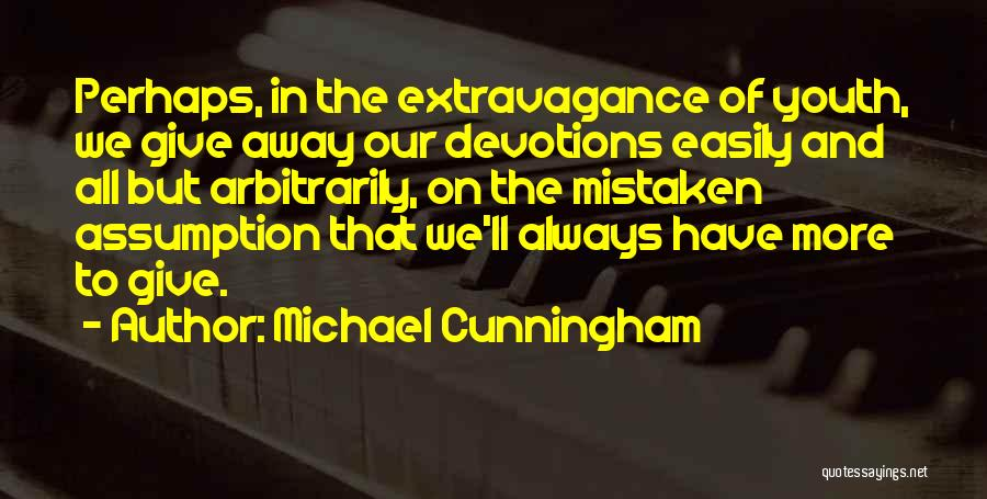 Always Give More Quotes By Michael Cunningham