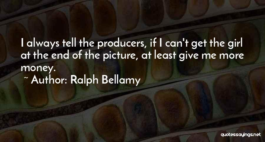 Always Give More Quotes By Ralph Bellamy