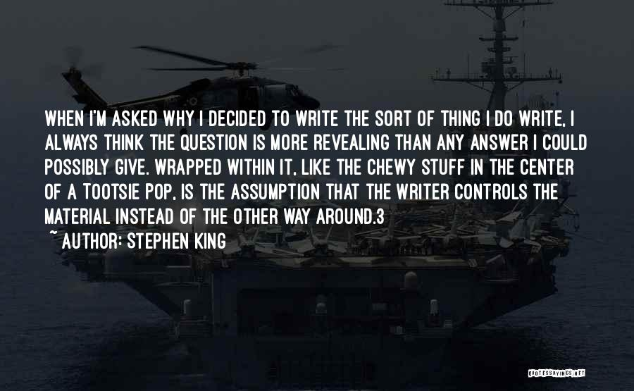 Always Give More Quotes By Stephen King