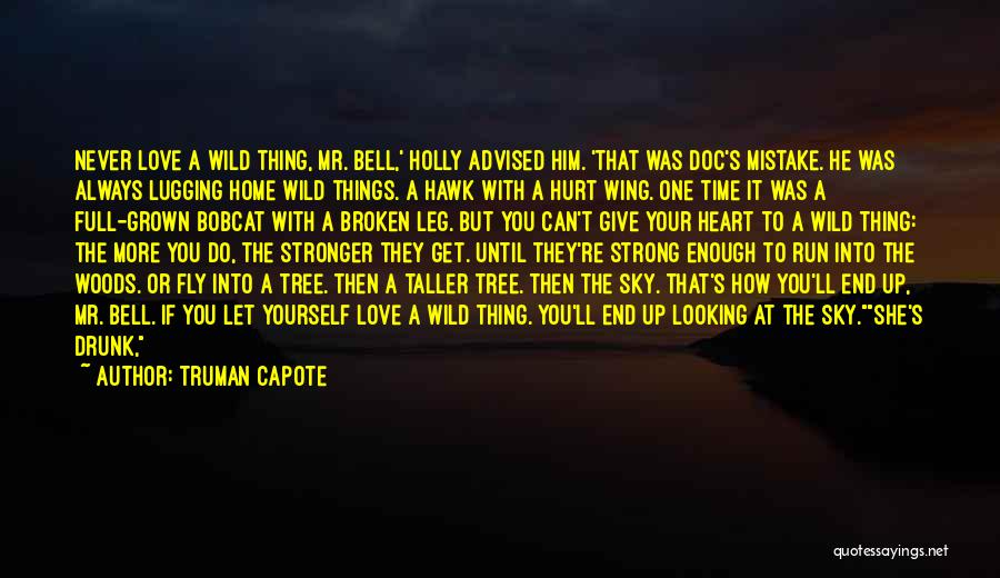 Always Give More Quotes By Truman Capote
